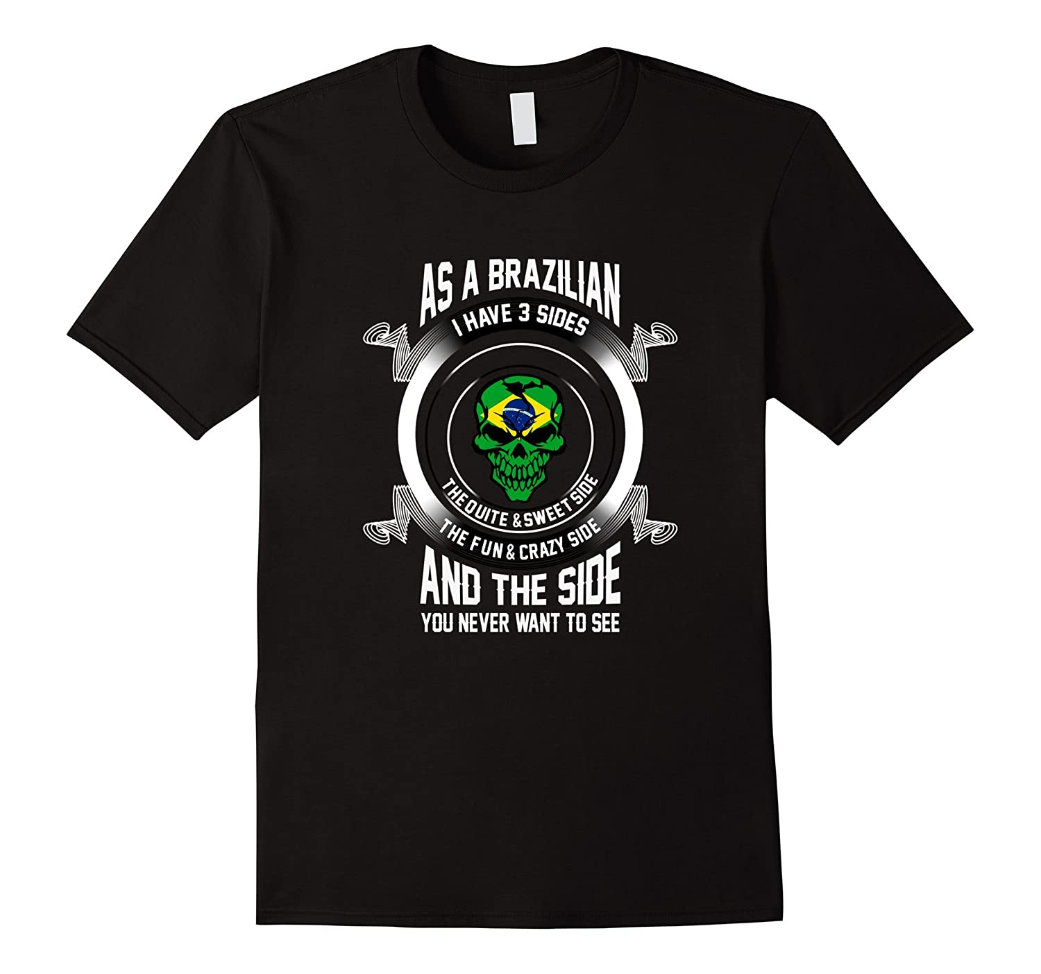 As A Brazilian I Have 3 Sides Shirt, Travel Lover Gift Shirt-FL