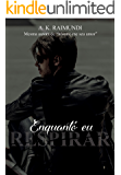 Enquanto eu respirar (Portuguese Edition)