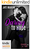 Dare To Love Series: Daring to Hope (Kindle Worlds Novella)