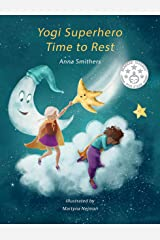 Yogi Superhero Time to Rest: A Children's book about rest, mindfulness and relaxation. (Yogi Superhero Series) Kindle Edition