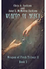 Weapon of Mercy (Weapon of Flesh Series Book 6) Kindle Edition