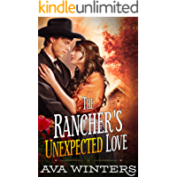 The Rancher's Unexpected Love: A Western Historical Romance Novel