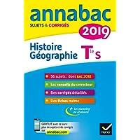 Annales Annabac 2019 Histoire-Géographie Tle S: sujets et corrigés du bac Terminale S