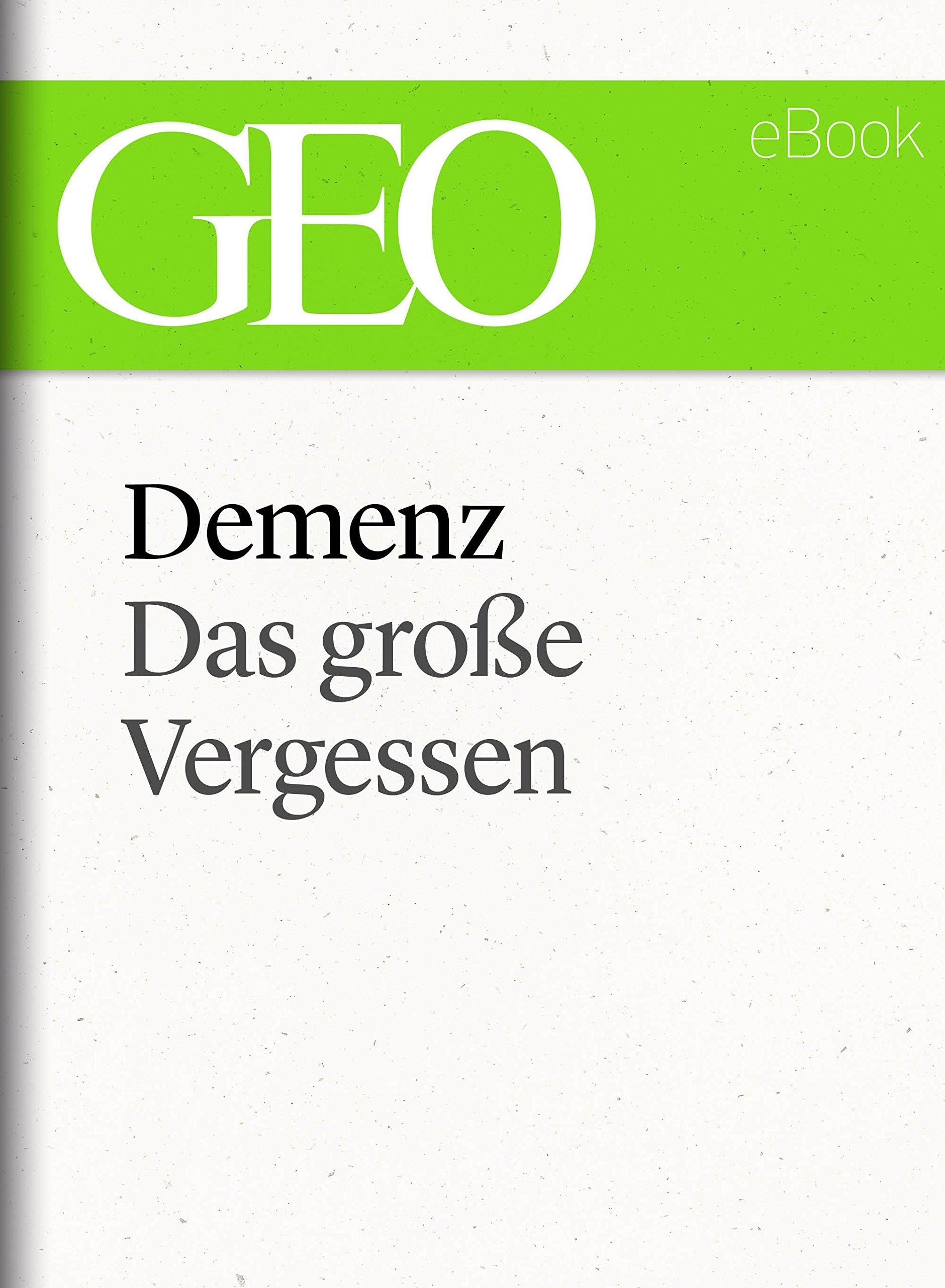 Demenz  Das Große Vergessen  GEO EBook Single