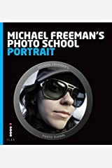 Michael Freeman's Photo School: Portrait: Essential Aspects of Quality Portraiture (English Edition) eBook Kindle