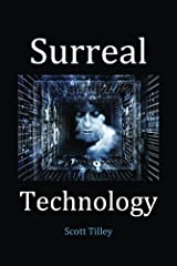 Surreal Technology (Technology Today Book 6) Kindle Edition