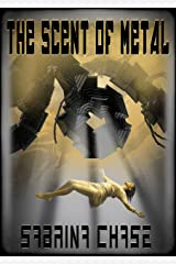 The Scent of Metal (Argonauts of Space Book 1) Kindle Edition