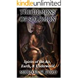 The Demons of Solomon: Spirits of the Air, Earth, & Underworld
