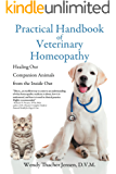 Practical Handbook of Veterinary Homeopathy: Healing Our Companion Animals from (English Edition)