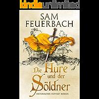 Die Hure und der Söldner: Die Gaukler-Chroniken 2/3 (Die Gaukler Chroniken 2) (German Edition)