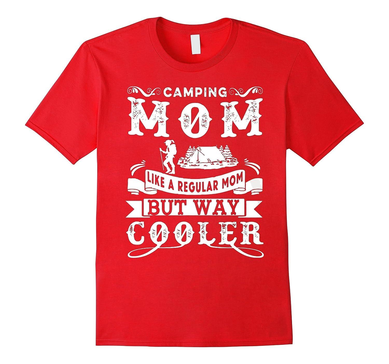 CAMPING MOM LIKE A REGULAR MOM t-shirt-TH