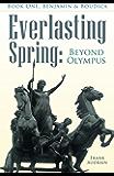 Everlasting Spring: Beyond Olympus: Book One, Benjamin & Boudica