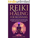 Reiki Healing for Beginners: Unlocking the secrets of aura cleansing and reiki self-healing. Learning reiki symbols and acqui
