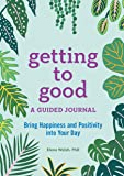 Getting to Good: A Guided Journal