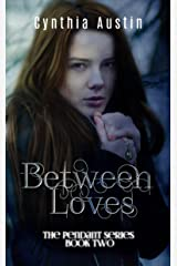 Between Loves (The Pendant Series Book 2) Kindle Edition