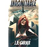 Indomitable (The Push Chronicles Book 1)