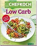 CHEFKOCH Low Carb: Genießen & gesund abnehmen (Chefkoch / Für sie getestet und empfohlen: Die besten Rezepte von Chefkoch.de)