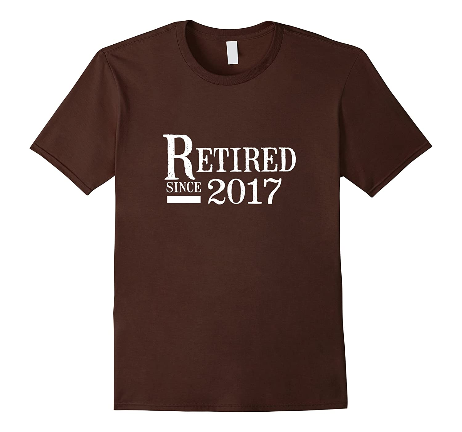 Retired Since 2017 Cool Retirement Gift Idea Novelty T-Shirt-CD