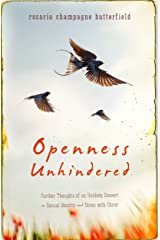 Openness Unhindered: Further Thoughts of an Unlikely Convert on Sexual Identity and Union with Christ Paperback