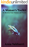 A Woman's Toolkit for Recovery from Violence and Trauma