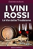 I Vini Rossi. Le vie della tradizione