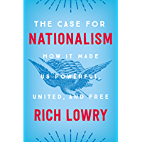 The Case for Nationalism: How It Made Us Powerful, United, and Free (English Edition)