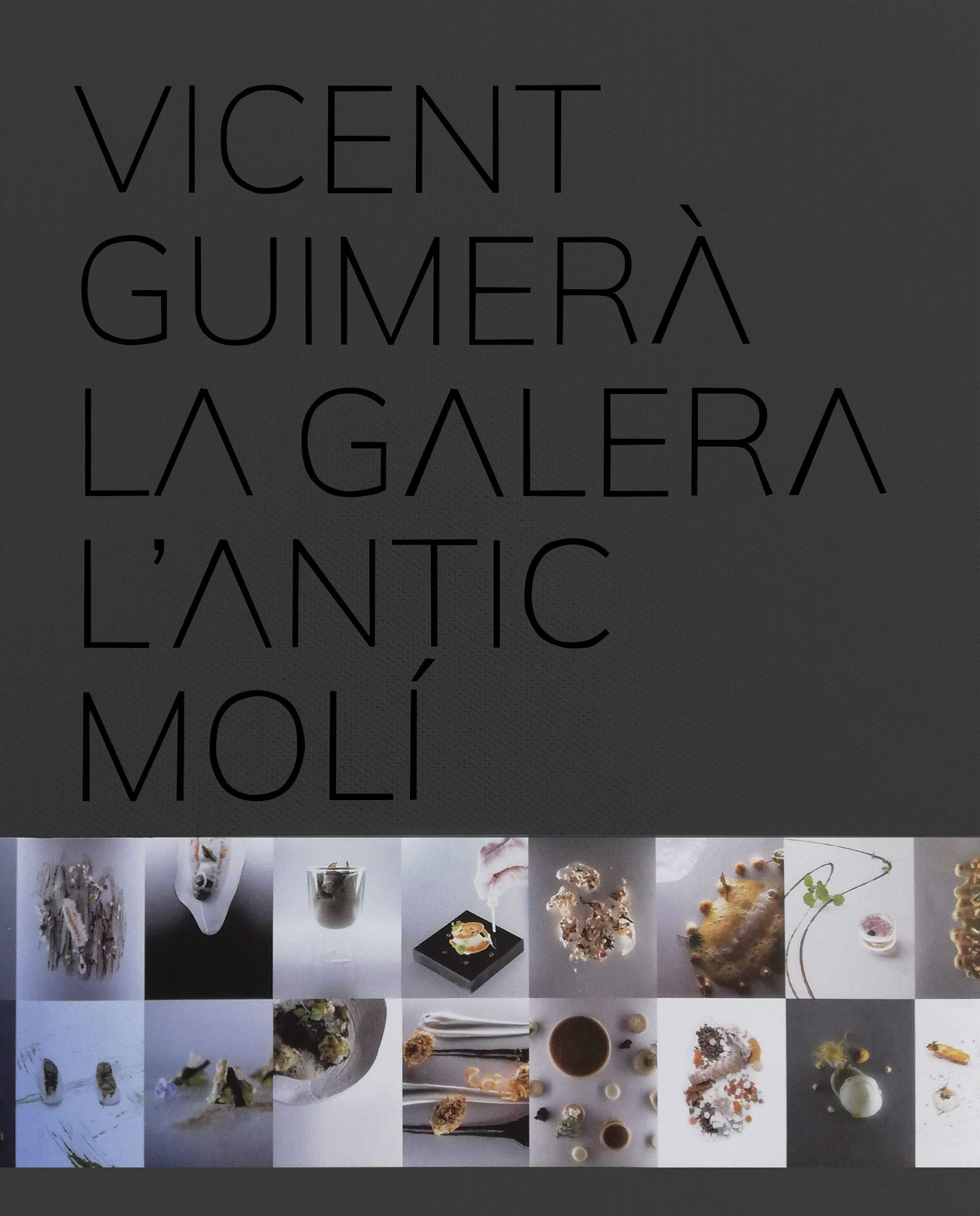Vicent Guimerà La Galera LAntic Molí: Alta cocina con galera ...