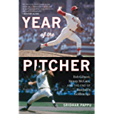 Year of the Pitcher: Bob Gibson, Denny McLain, and the End of Baseball's Golden Age