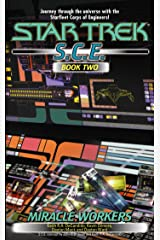 Miracle Workers, S.C.E. Book Two (Star Trek: Starfleet Corps of Engineers 2) Kindle Edition