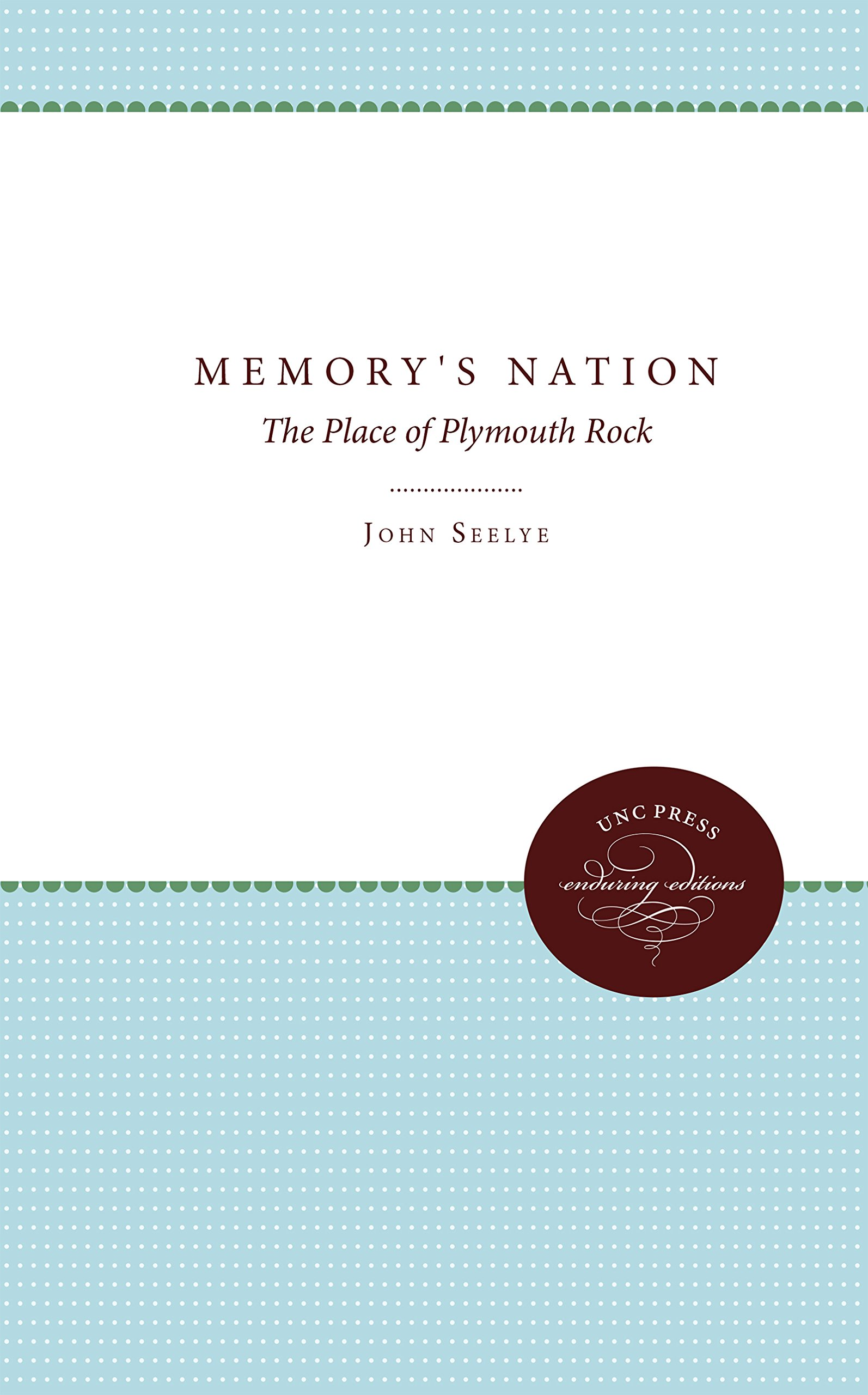 Memory's Nation: The Place of Plymouth Rock ebook