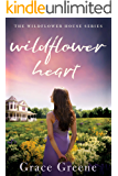 Wildflower Heart (The Wildflower House Book 1)