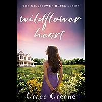 Wildflower Heart (The Wildflower House Book 1)