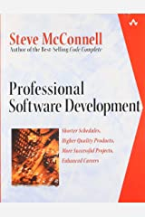 Professional Software Development: Shorter Schedules, Higher Quality Products, More Successful Projects, Enhanced Careers Paperback