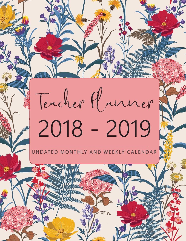 2018-2019 Teacher Planner Undated Monthly And Weekly Calendar Teacher Academi