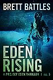 Eden Rising (A Project Eden Thriller Book 5) (English Edition)