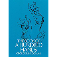 The Book of a Hundred Hands (Dover Anatomy for Artists) (English Edition)