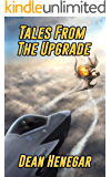 Tales From the Upgrade: A LitRPG, Dungeon Core tale.