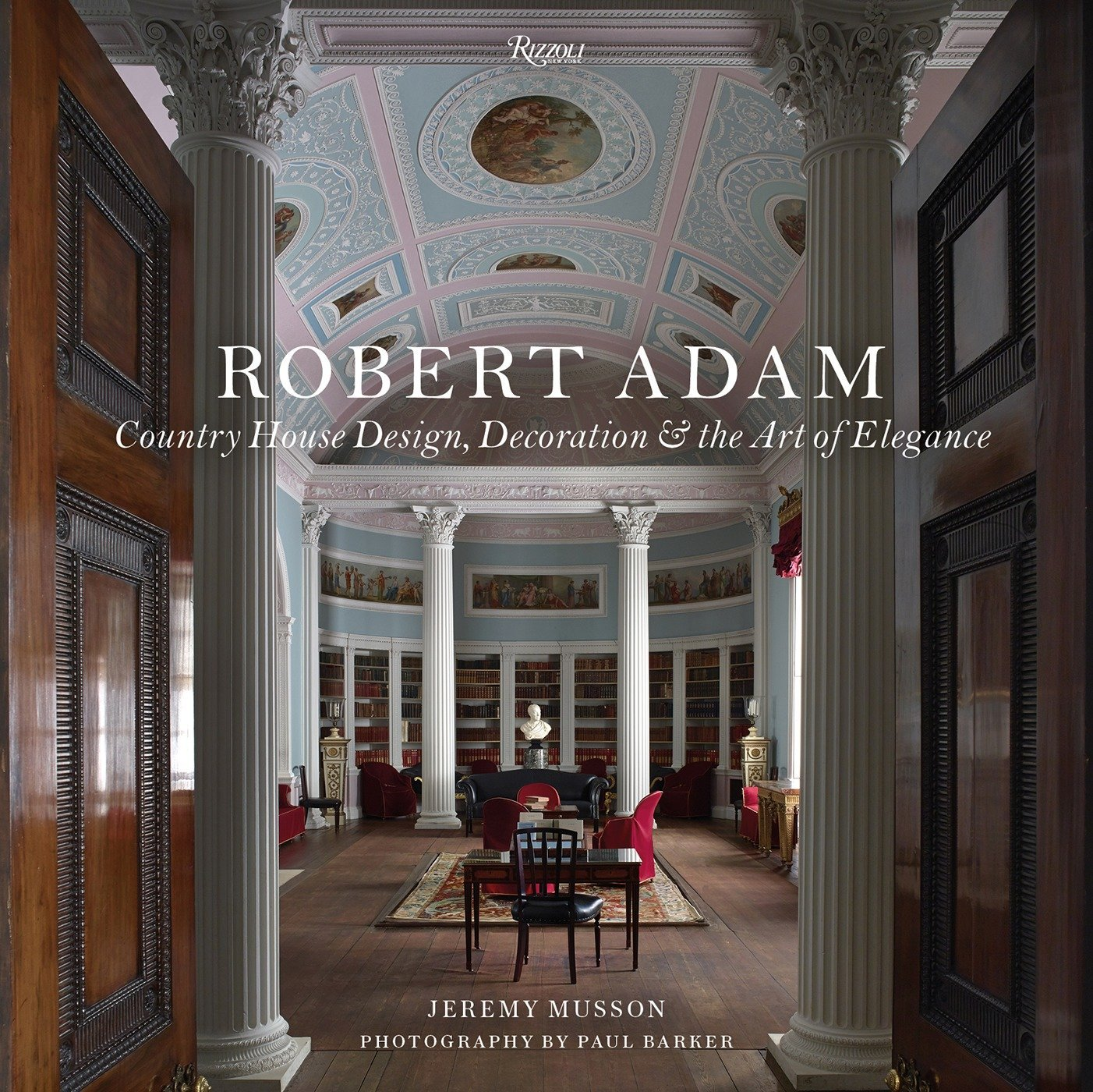 Robert Adam: Country House Design, Decoration & the Art of Elegance ...