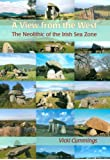 A View from the West: The Neolithic of the Irish Sea Zone