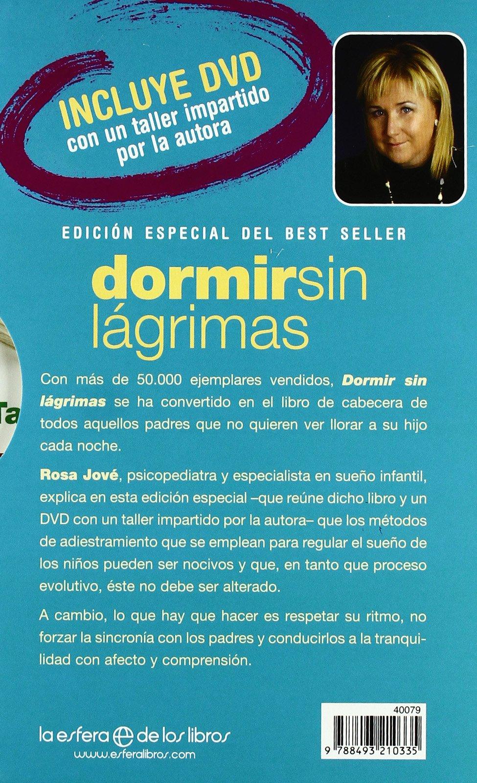 Dormir sin lágrimas : dejarle llorar no es la solución: Rosa Jové: 9788493210335: Amazon.com: Books