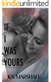 If I Was Yours (Just Friends Book 2)