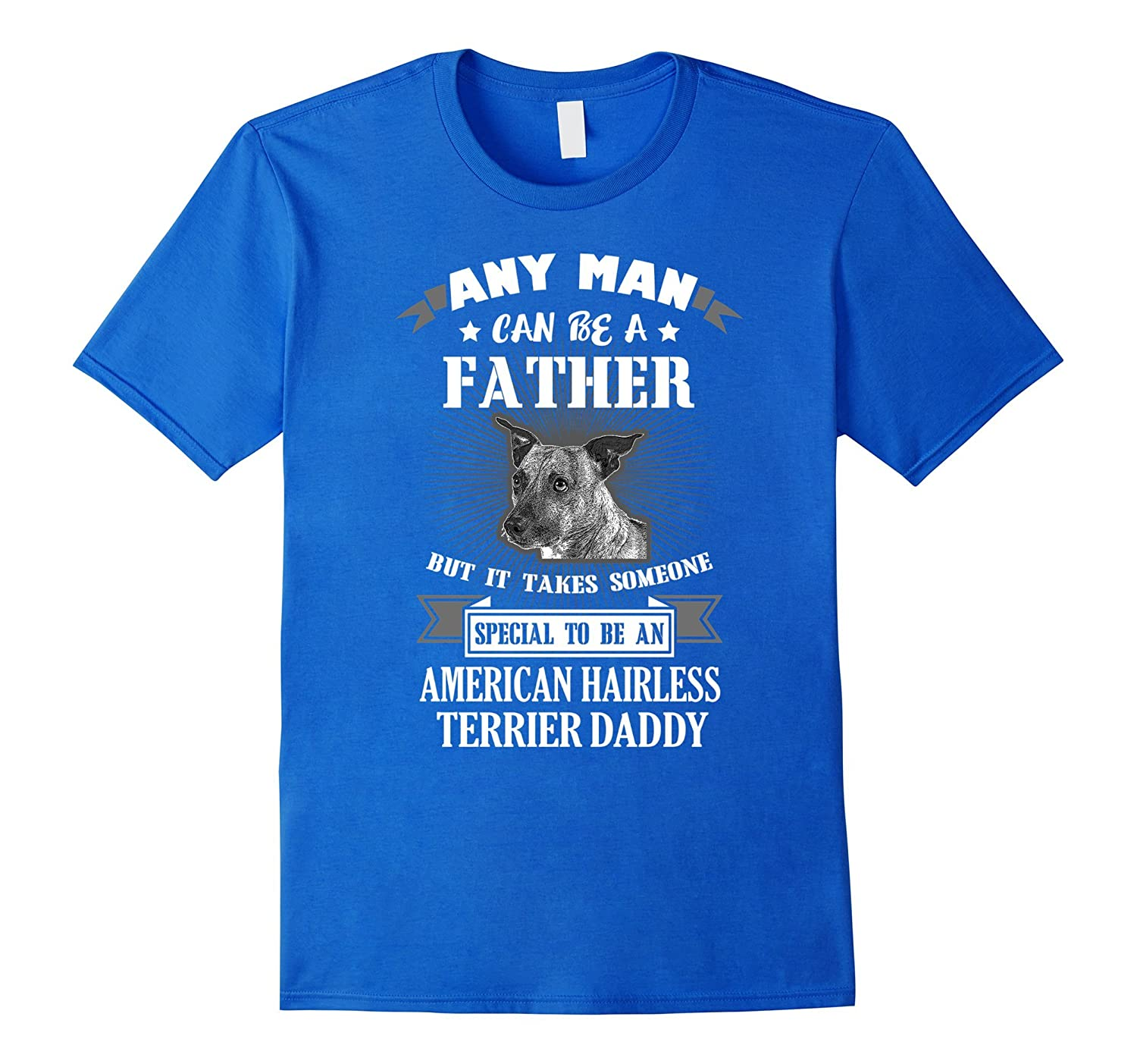 Special To Be American Hairless Terrier Daddy T-Shirt-RT