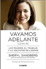 Vayamos adelante (Lean in): Las mujeres, el trabajo y la voluntad de liderar (Spanish Edition) Kindle Edition