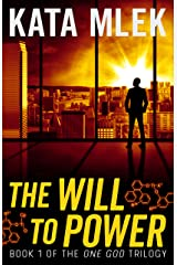 The Will to Power (One God Book 1) Kindle Edition