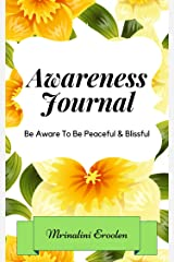 Awareness Journal: Be Aware To Be Peaceful & Blissful Kindle Edition
