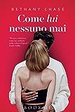 Come lui nessuno mai (Italian Edition)