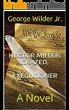 Hector Miller, Crazed,  Executioner: A Novel