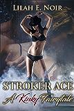 Stroker Ace: A Kinky Fairytale (Mistress Kitty Book 1)