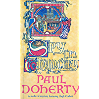 Spy in Chancery (Hugh Corbett Mysteries, Book 3): Intrigue and treachery in a thrilling medieval mystery (English…