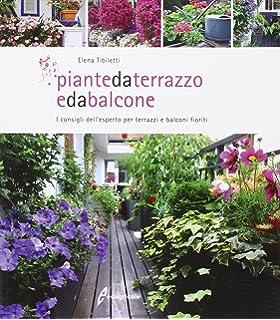 Amazon.it: Balconi e terrazzi da sogno. Tante idee per avere piante ...